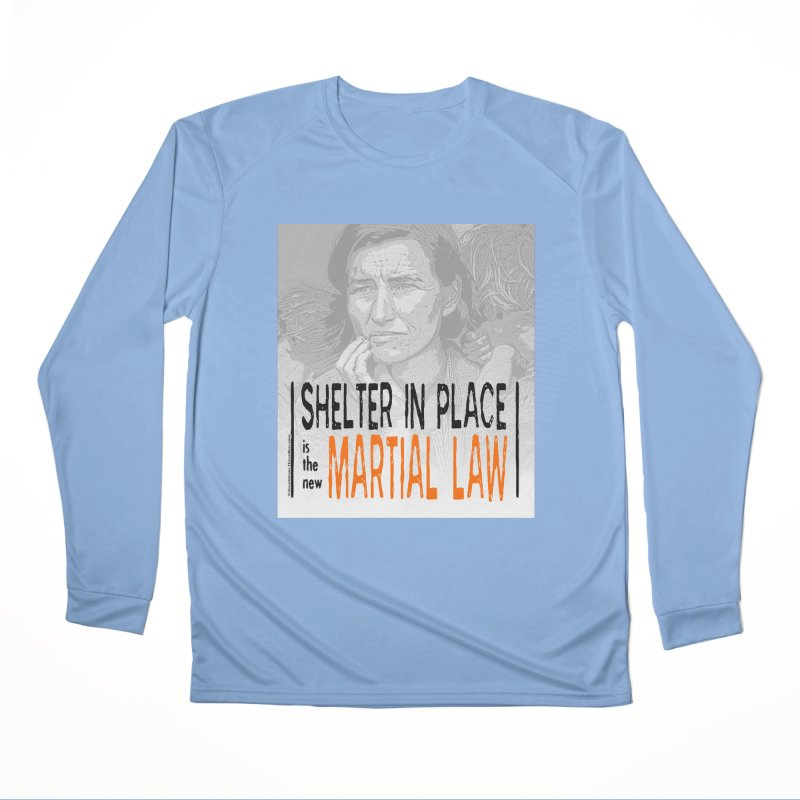 """""""SHELTER IN PLACE is the new MARTIAL LAW"""" by dontpanicattack!™ Women's Longsleeve T-Shirt by 3rd World Man"""