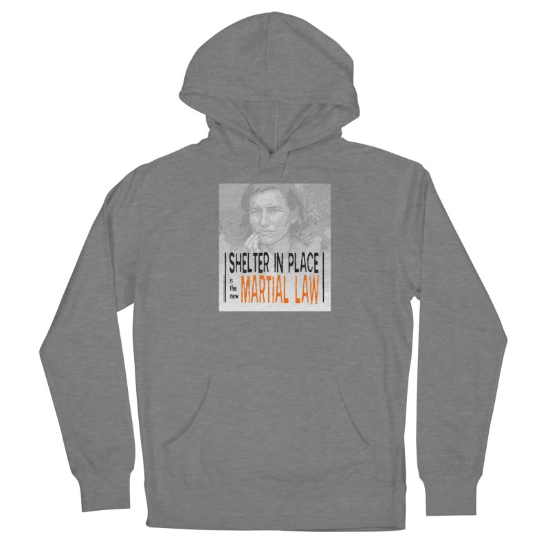 """""""SHELTER IN PLACE is the new MARTIAL LAW"""" by dontpanicattack!™ Women's Pullover Hoody by 3rd World Man"""