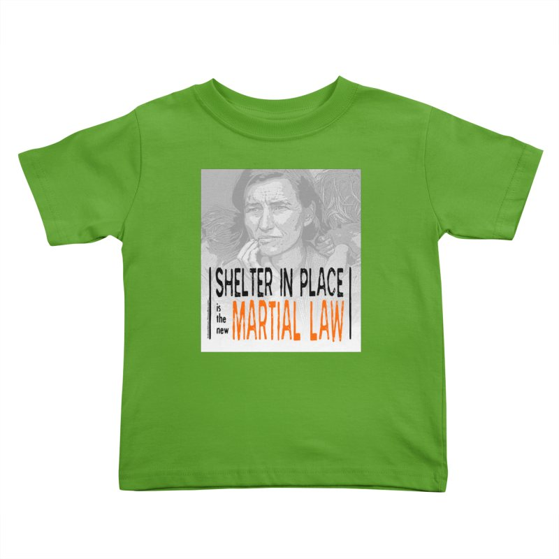 """""""SHELTER IN PLACE is the new MARTIAL LAW"""" by dontpanicattack!™ Kids Toddler T-Shirt by 3rd World Man"""