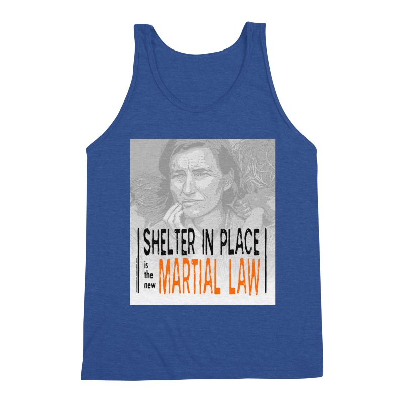 """""""SHELTER IN PLACE is the new MARTIAL LAW"""" by dontpanicattack!™ Men's Tank by 3rd World Man"""