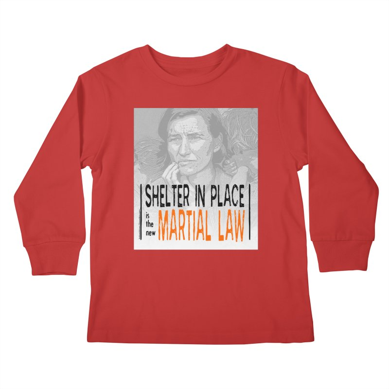 """""""SHELTER IN PLACE is the new MARTIAL LAW"""" by dontpanicattack!™ Kids Longsleeve T-Shirt by 3rd World Man"""
