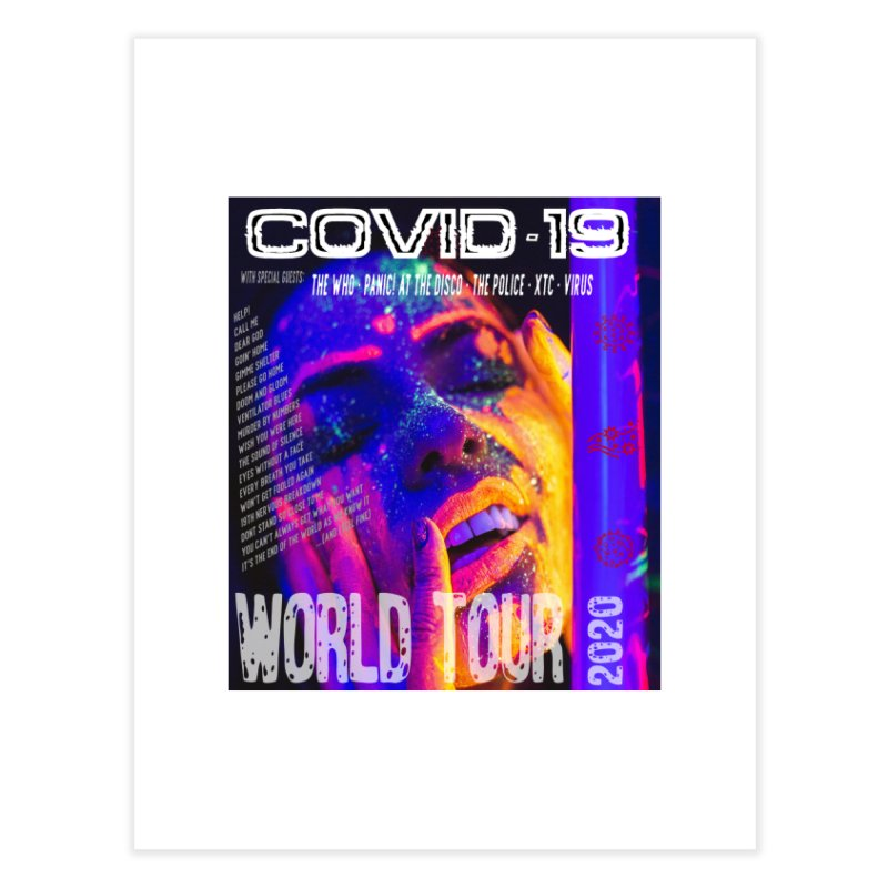 """""""COVID-19 World Tour 2020 with Rock's Greatest Hits"""" by dontpanicattack!™ Home Fine Art Print by 3rd World Man"""