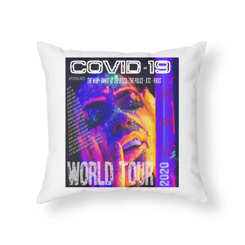 """""""COVID-19 World Tour 2020 with Rock's Greatest Hits"""" by dontpanicattack!™ Home Throw Pillow by 3rd World Man"""