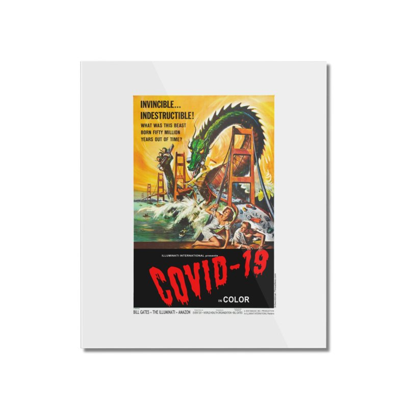 """""""Invincible, Indestructible – The Beast Covid-19"""" by dontpanicattack!™ Home Mounted Acrylic Print by 3rd World Man"""