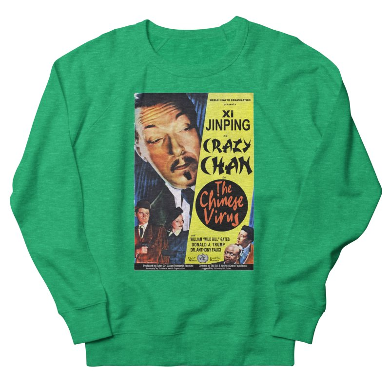 """""""WHO presents Xi Jinping as Crazy Chan in The Chinese Virus"""" by dontpanicattack!™ (rup) Women's Sweatshirt by 3rd World Man"""