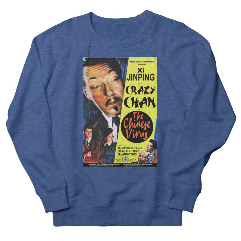 """""""WHO presents Xi Jinping as Crazy Chan in The Chinese Virus"""" by dontpanicattack!™ (rup) Men's Sweatshirt by 3rd World Man"""