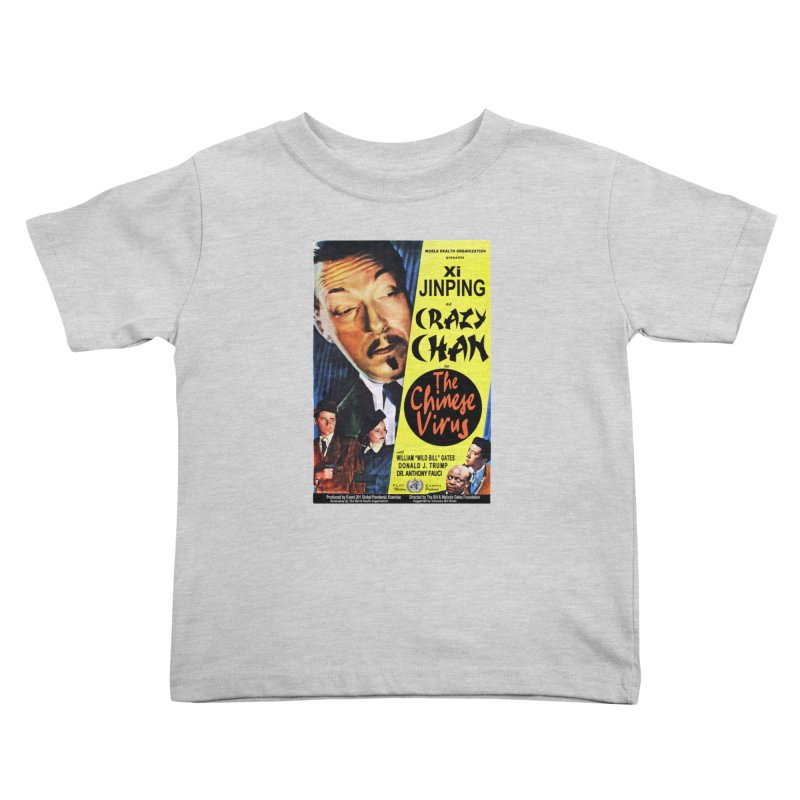 """""""WHO presents Xi Jinping as Crazy Chan in The Chinese Virus"""" by dontpanicattack!™ (rup) Kids Toddler T-Shirt by 3rd World Man"""