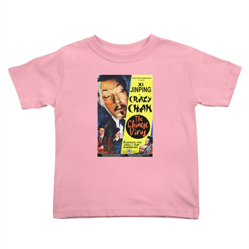 """WHO presents Xi Jinping as Crazy Chan in The Chinese Virus"" by dontpanicattack!™ (rup) Kids Toddler T-Shirt by 3rd World Man"