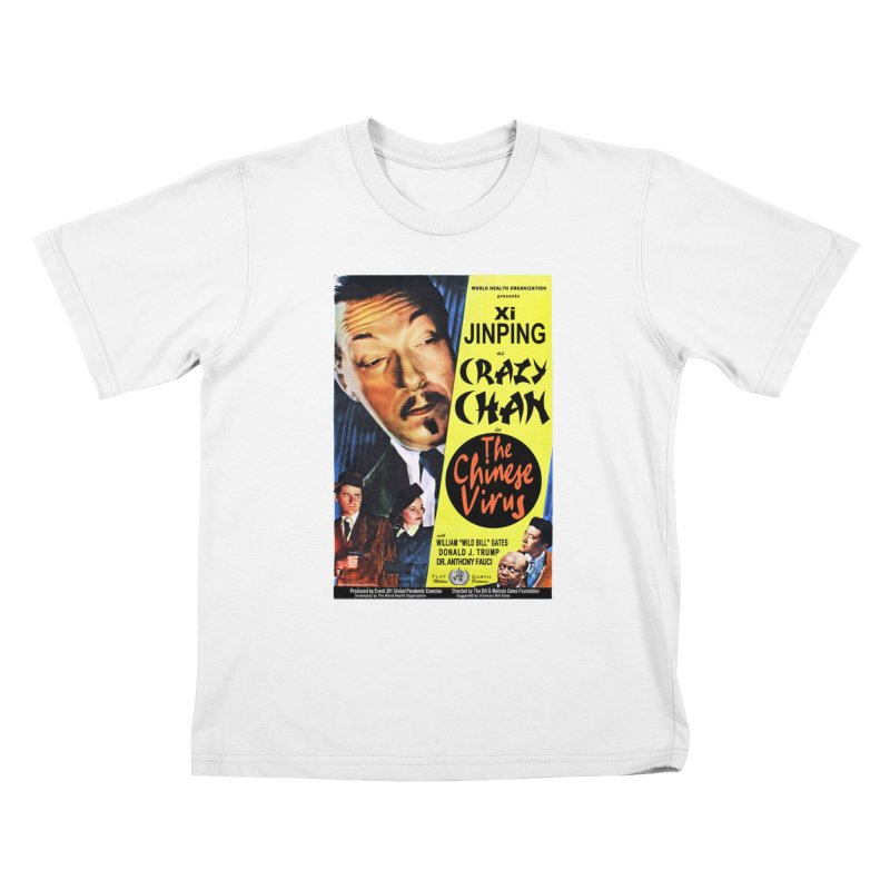 """""""WHO presents Xi Jinping as Crazy Chan in The Chinese Virus"""" by dontpanicattack!™ (rup) Kids T-Shirt by 3rd World Man"""