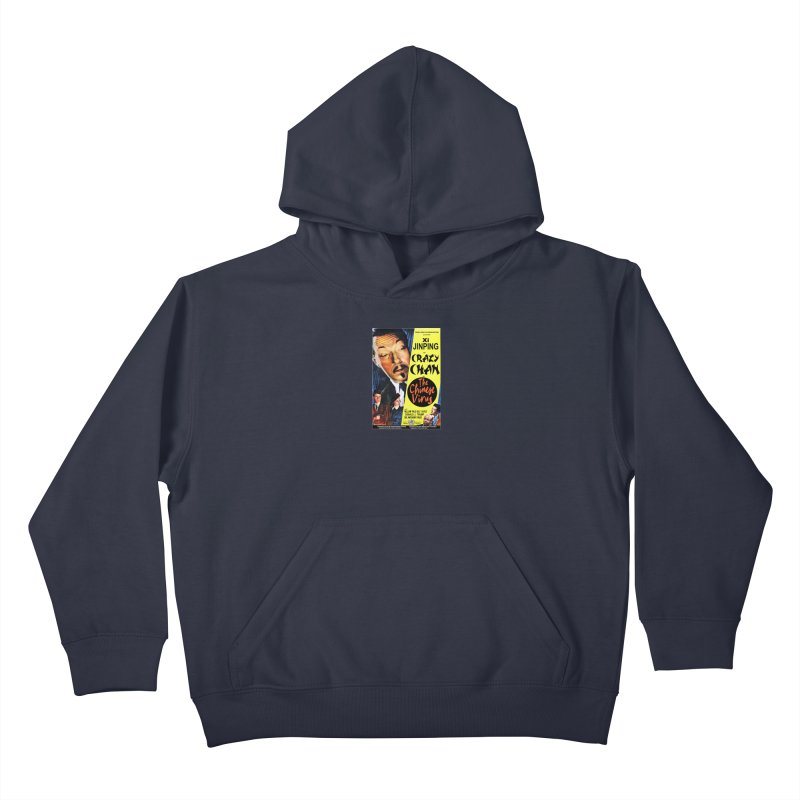 """""""WHO presents Xi Jinping as Crazy Chan in The Chinese Virus"""" by dontpanicattack!™ (rup) Kids Pullover Hoody by 3rd World Man"""
