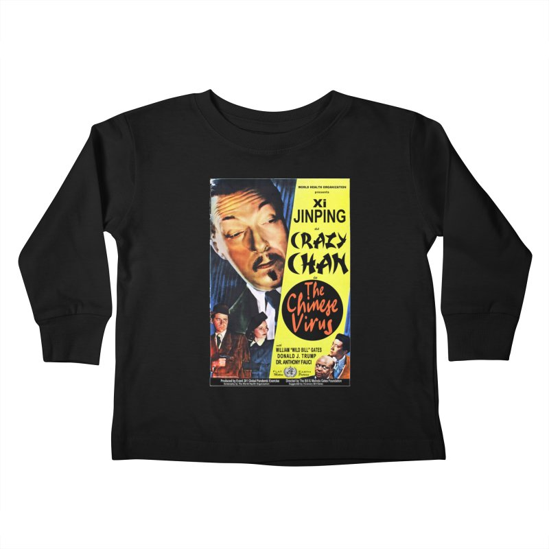 """""""WHO presents Xi Jinping as Crazy Chan in The Chinese Virus"""" by dontpanicattack!™ (rup) Kids Toddler Longsleeve T-Shirt by 3rd World Man"""