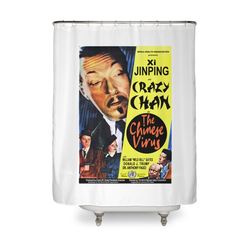 """""""WHO presents Xi Jinping as Crazy Chan in The Chinese Virus"""" by dontpanicattack!™ (rup) Home Shower Curtain by 3rd World Man"""