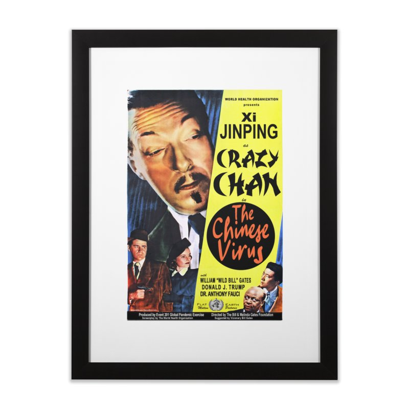 """""""WHO presents Xi Jinping as Crazy Chan in The Chinese Virus"""" by dontpanicattack!™ (rup) Home Framed Fine Art Print by 3rd World Man"""