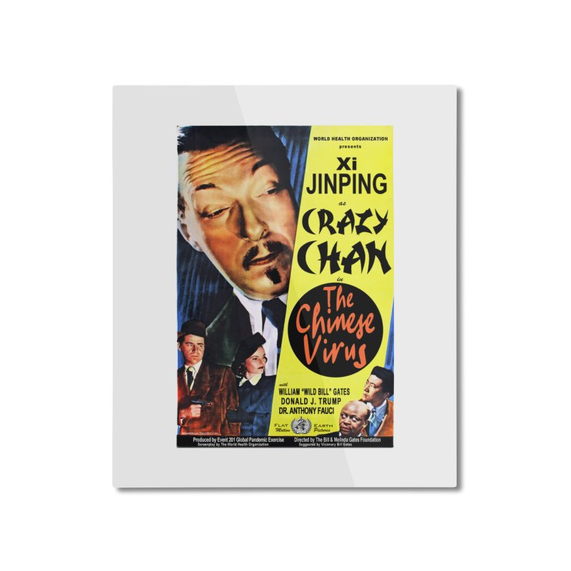 """""""WHO presents Xi Jinping as Crazy Chan in The Chinese Virus"""" by dontpanicattack!™ (rup) Home Mounted Aluminum Print by 3rd World Man"""