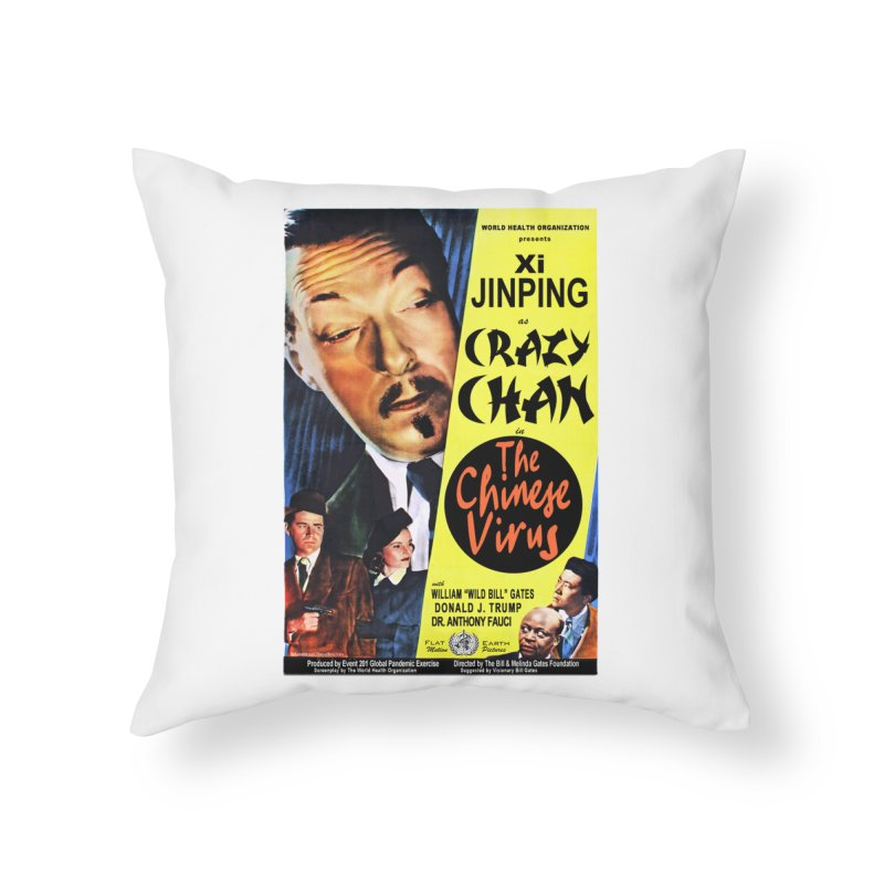 """""""WHO presents Xi Jinping as Crazy Chan in The Chinese Virus"""" by dontpanicattack!™ (rup) Home Throw Pillow by 3rd World Man"""