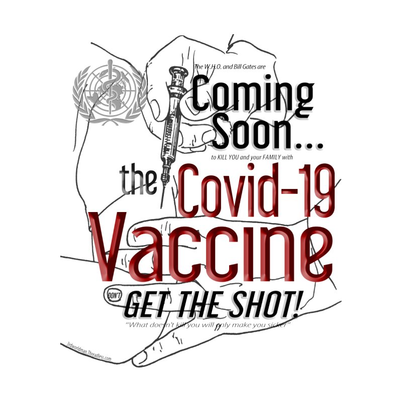 """Coming Soon…The Covid-19 Vaccine"" by dontpanicattack™ Men's T-Shirt by 3rd World Man"