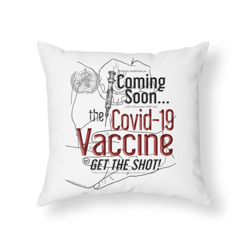 """""""Coming Soon…The Covid-19 Vaccine"""" by dontpanicattack™ Home Throw Pillow by 3rd World Man"""