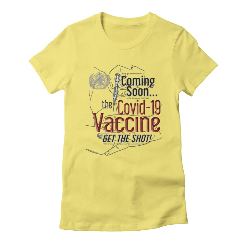 """""""Coming Soon…The Covid-19 Vaccine"""" by dontpanicattack™ Women's T-Shirt by 3rd World Man"""