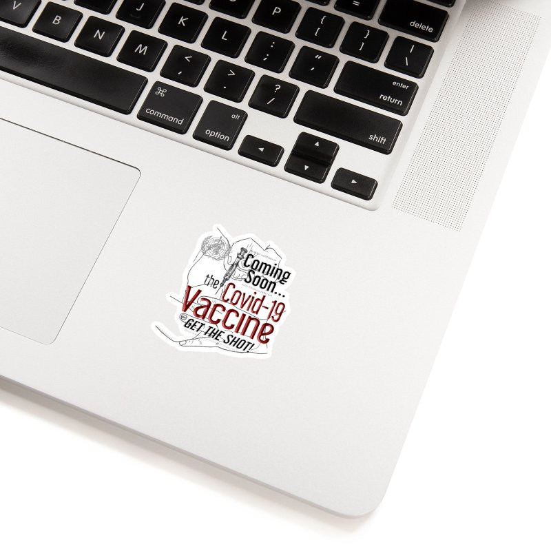 """""""Coming Soon…The Covid-19 Vaccine"""" by dontpanicattack™ Accessories Sticker by 3rd World Man"""