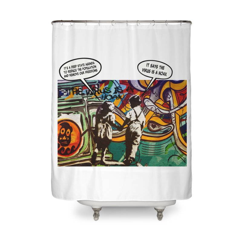 """""""The Virus Is A Hoax"""" by dontpanicattack™ Fitting sentiment for the current Covid-19 State Of Panic Home Shower Curtain by 3rd World Man"""