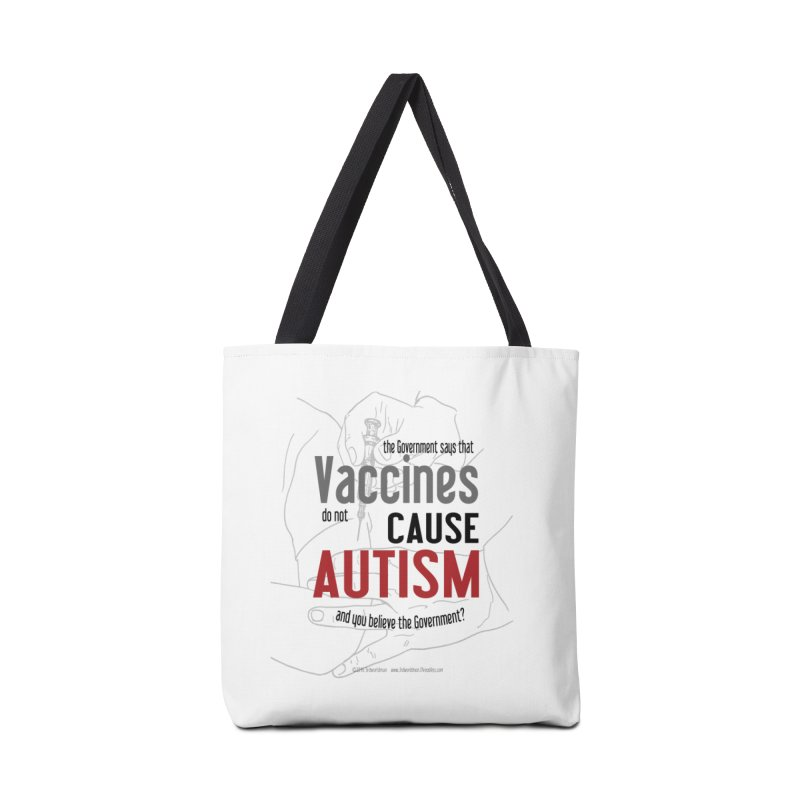 VACCINES cause AUTISM by dontpanicattack™ Accessories Bag by 3rd World Man