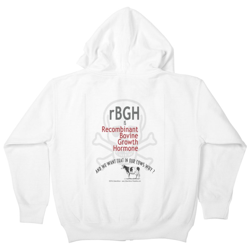 we want rGBH in our COWS? by dontpanicattack™  Kids Zip-Up Hoody by 3rd World Man