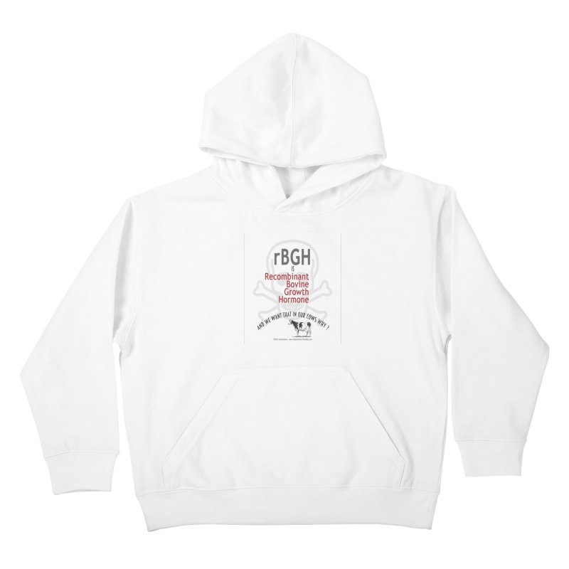 we want rGBH in our COWS? by dontpanicattack™  Kids Pullover Hoody by 3rd World Man