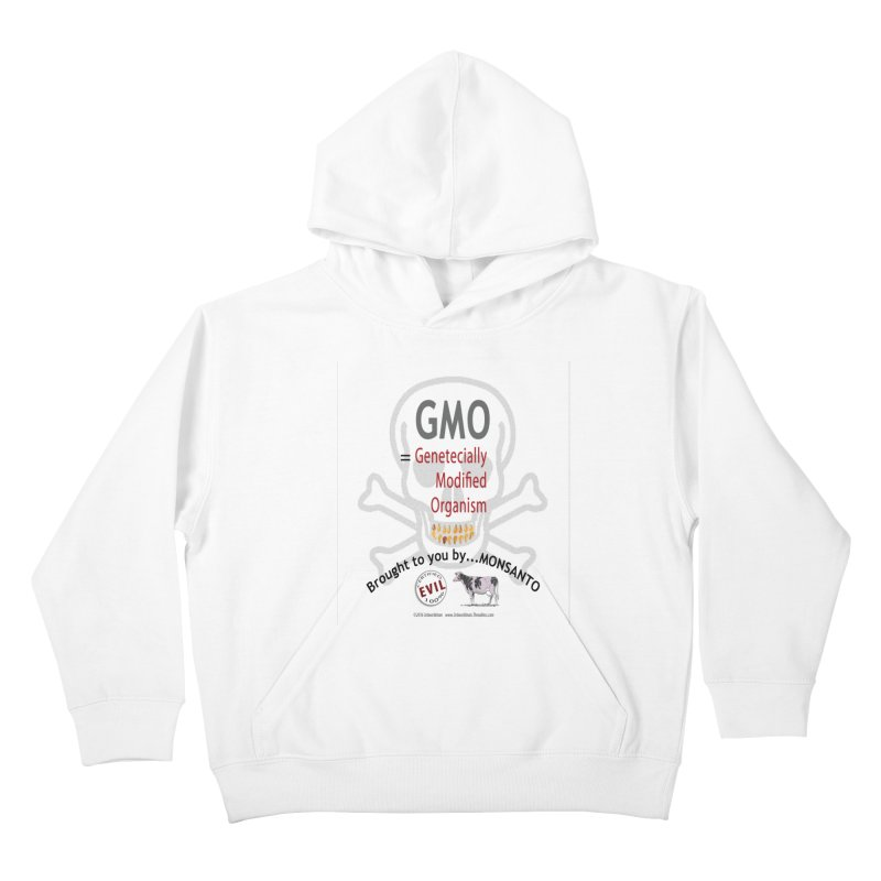 GMO Genetically Modified Organism by MONSANTO by dontpanicattack™ Kids Pullover Hoody by 3rd World Man