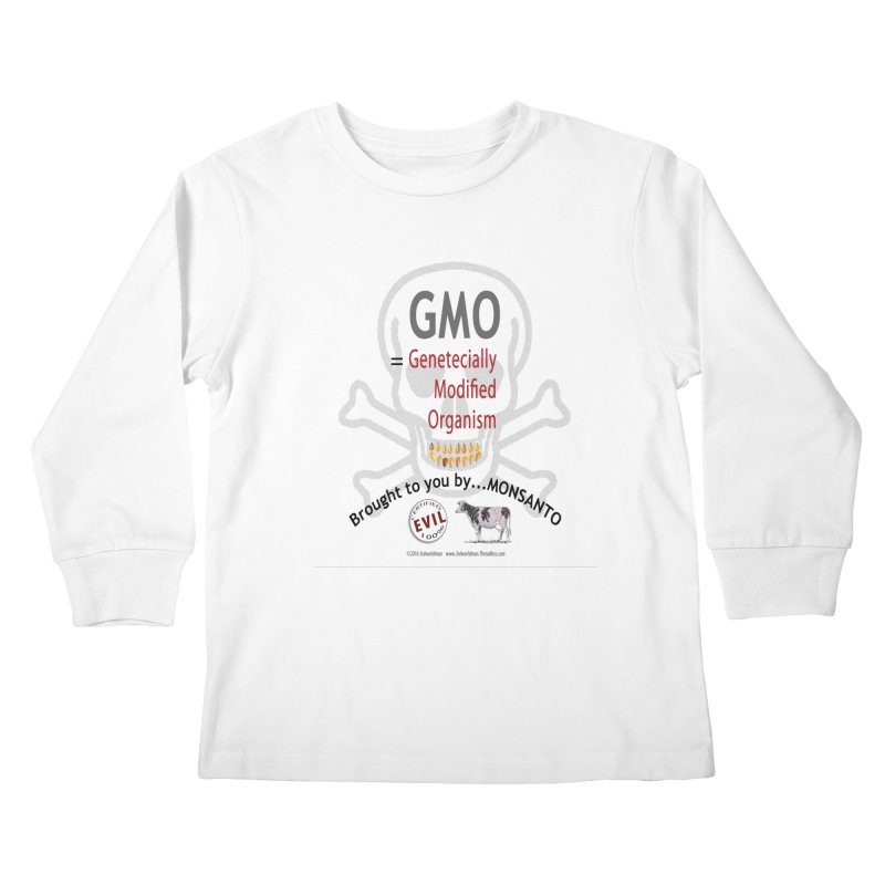 GMO Genetically Modified Organism by MONSANTO by dontpanicattack™ Kids Longsleeve T-Shirt by 3rd World Man