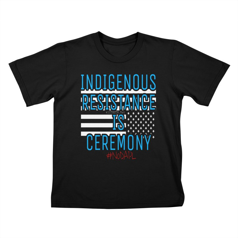 indigenous resistance is ceremony Kids T-shirt by Online Store