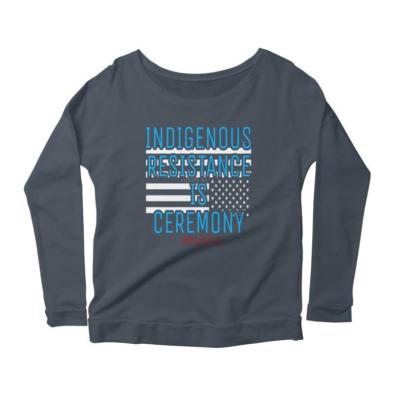 indigenous resistance is ceremony Women's Longsleeve T-Shirt by Online Store