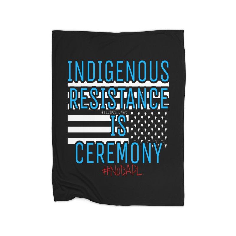 indigenous resistance is ceremony Home Fleece Blanket Blanket by Online Store
