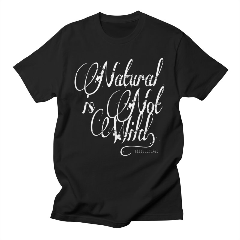 Natural is not Wild Men's T-Shirt by Online Store