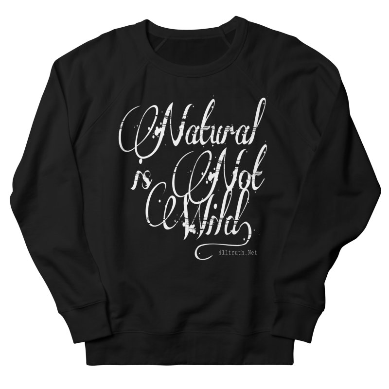 Natural is not Wild Men's French Terry Sweatshirt by Online Store