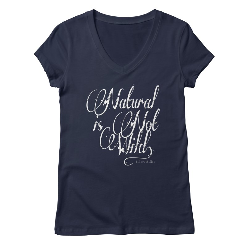 Natural is not Wild Women's V-Neck by Online Store