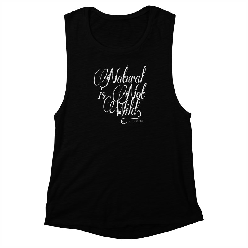 Natural is not Wild Women's Muscle Tank by Online Store