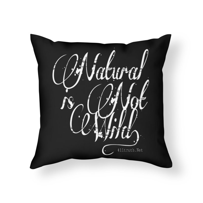 Natural is not Wild in Throw Pillow by Online Store