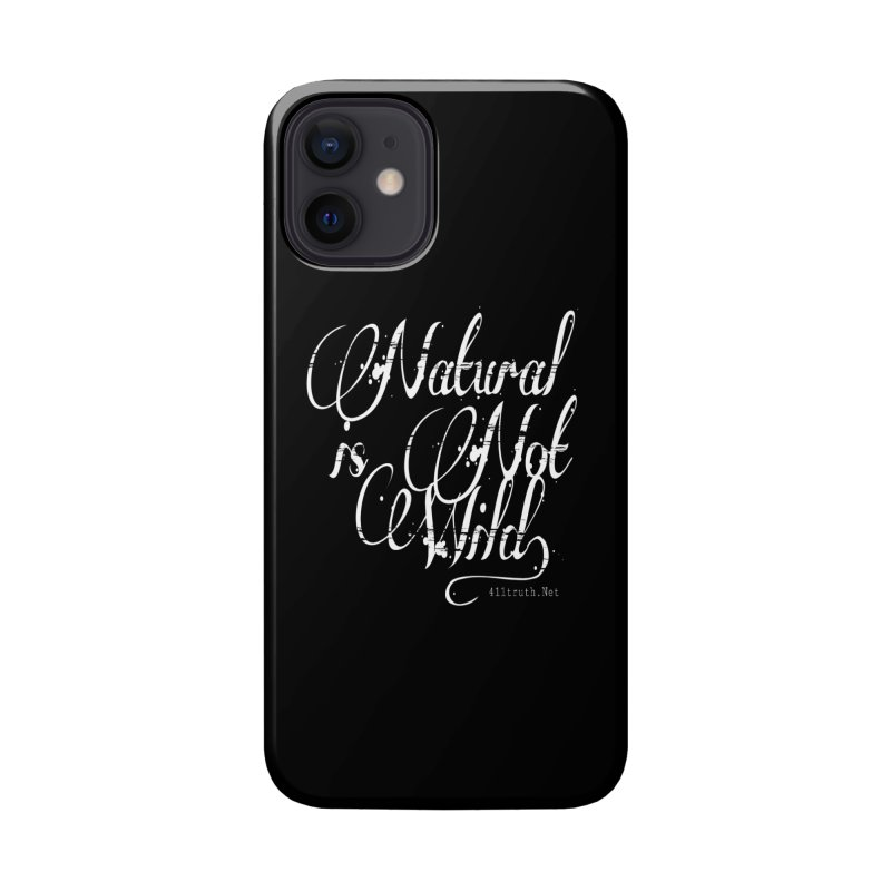 Natural is not Wild Accessories Phone Case by Online Store