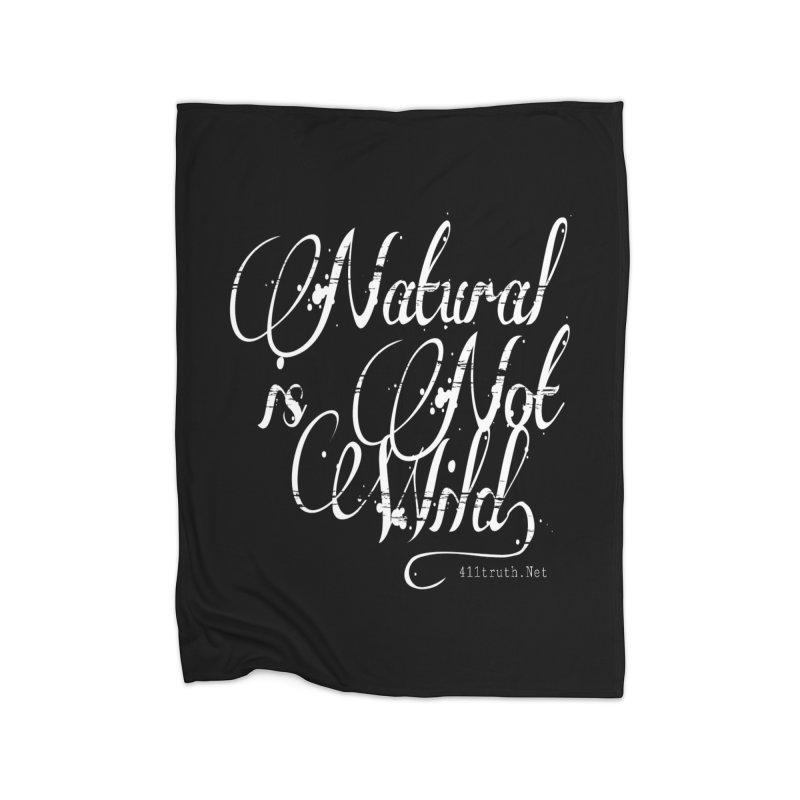 Natural is not Wild Home Fleece Blanket Blanket by Online Store