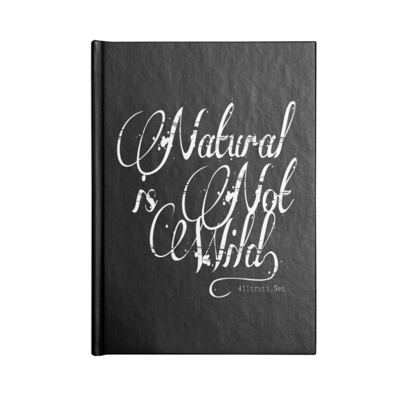 Natural is not Wild Accessories Blank Journal Notebook by Online Store