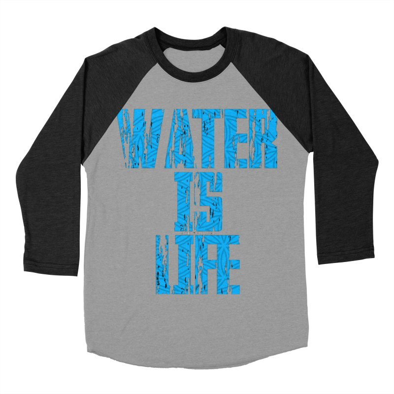 water is life Women's Baseball Triblend Longsleeve T-Shirt by Online Store
