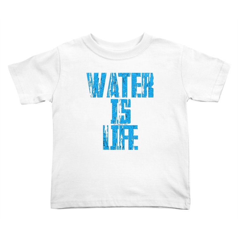 water is life Kids Toddler T-Shirt by Online Store