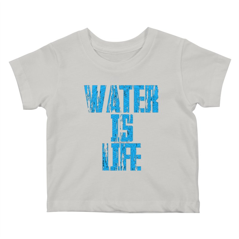 water is life Kids Baby T-Shirt by Online Store