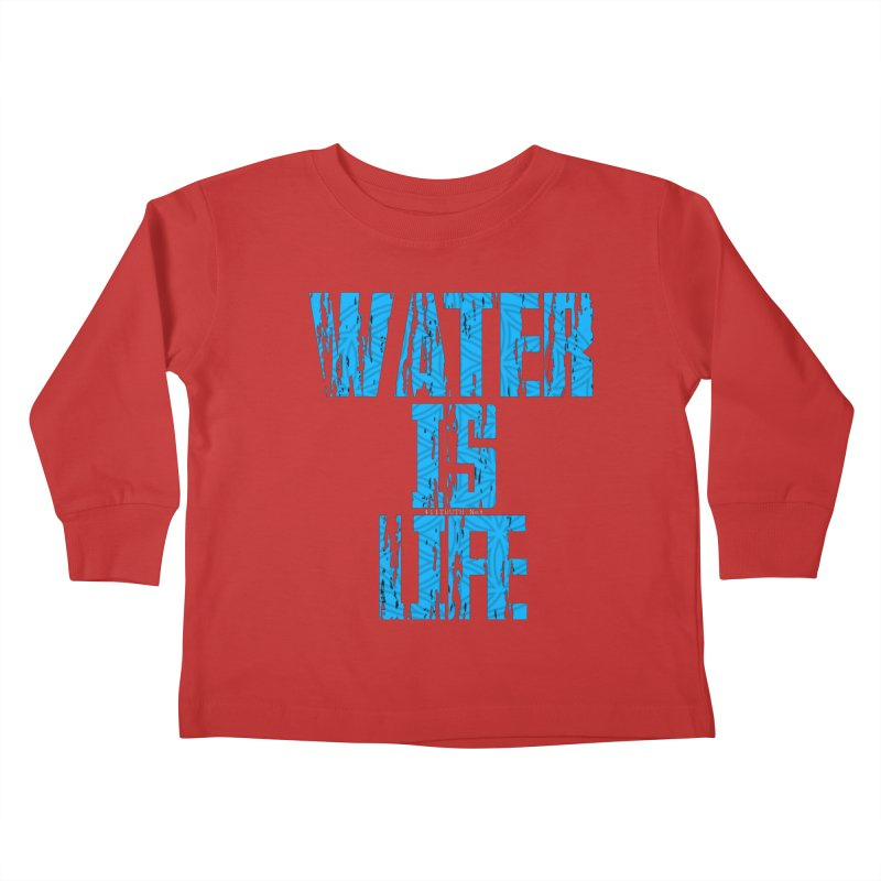 water is life Kids Toddler Longsleeve T-Shirt by Online Store