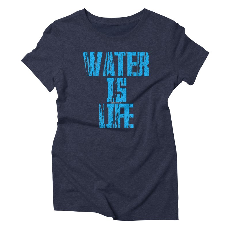 water is life Women's Triblend T-Shirt by Online Store