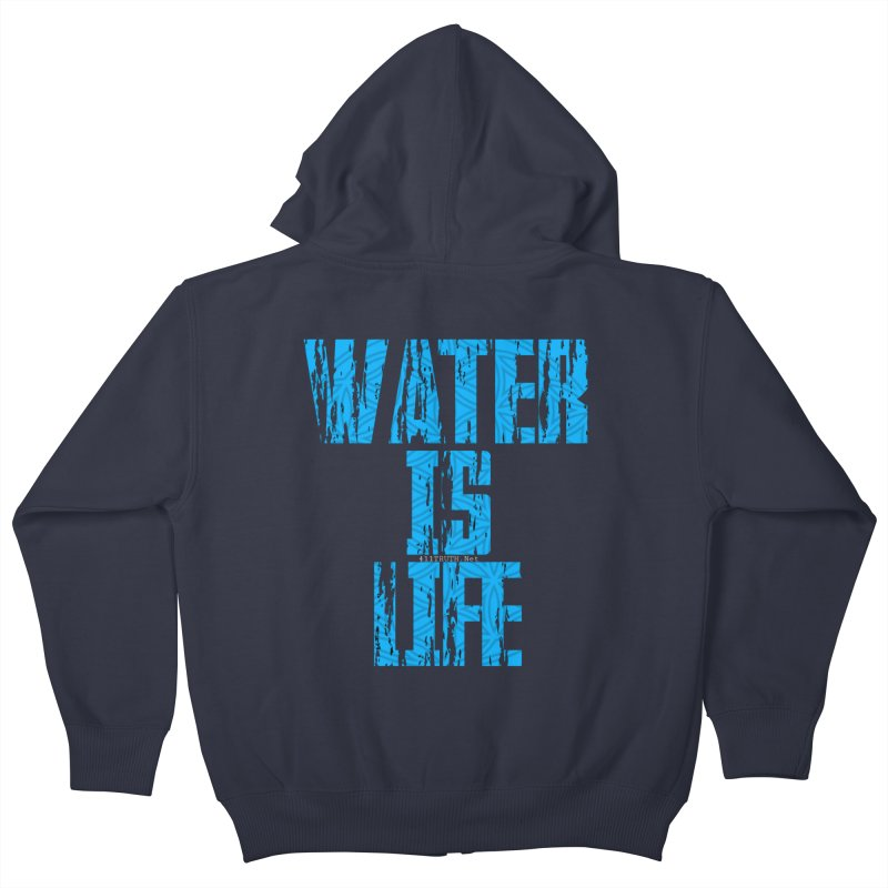 water is life Kids Zip-Up Hoody by Online Store