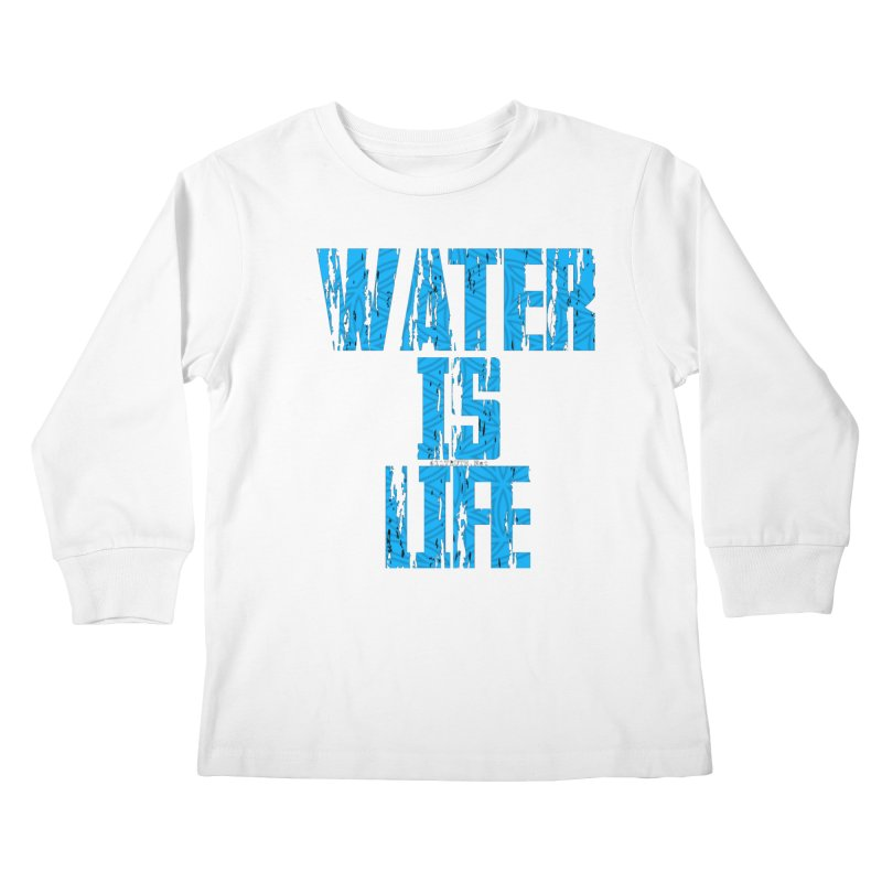 water is life Kids Longsleeve T-Shirt by Online Store