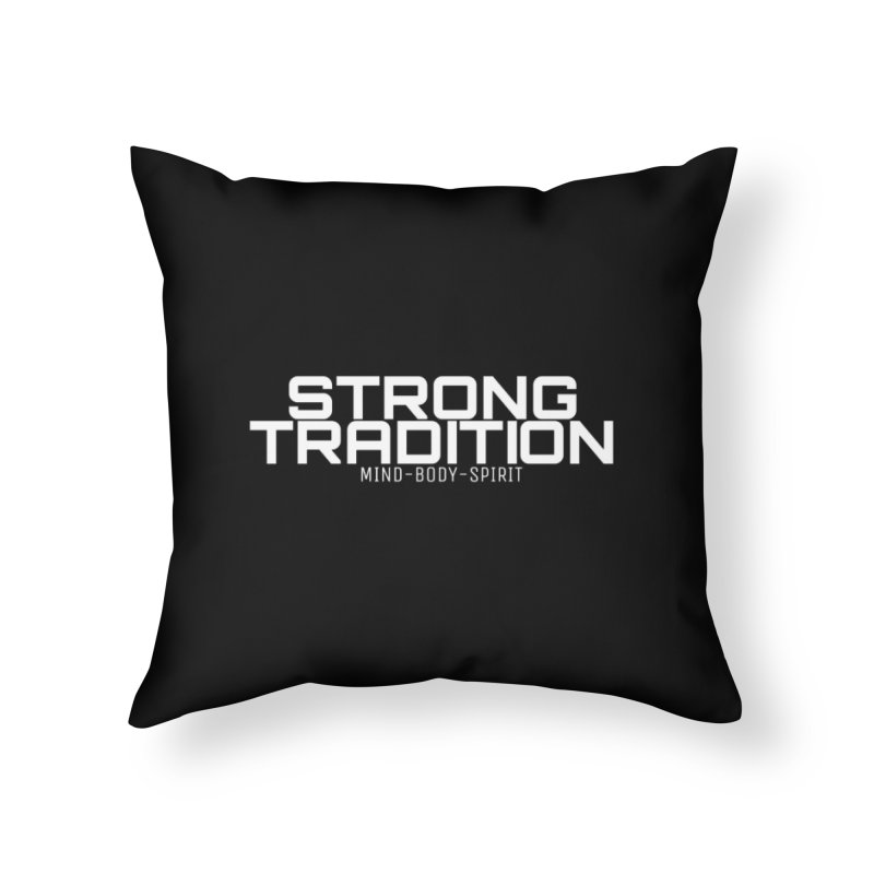 STRONG TRADITION Home Throw Pillow by Online Store