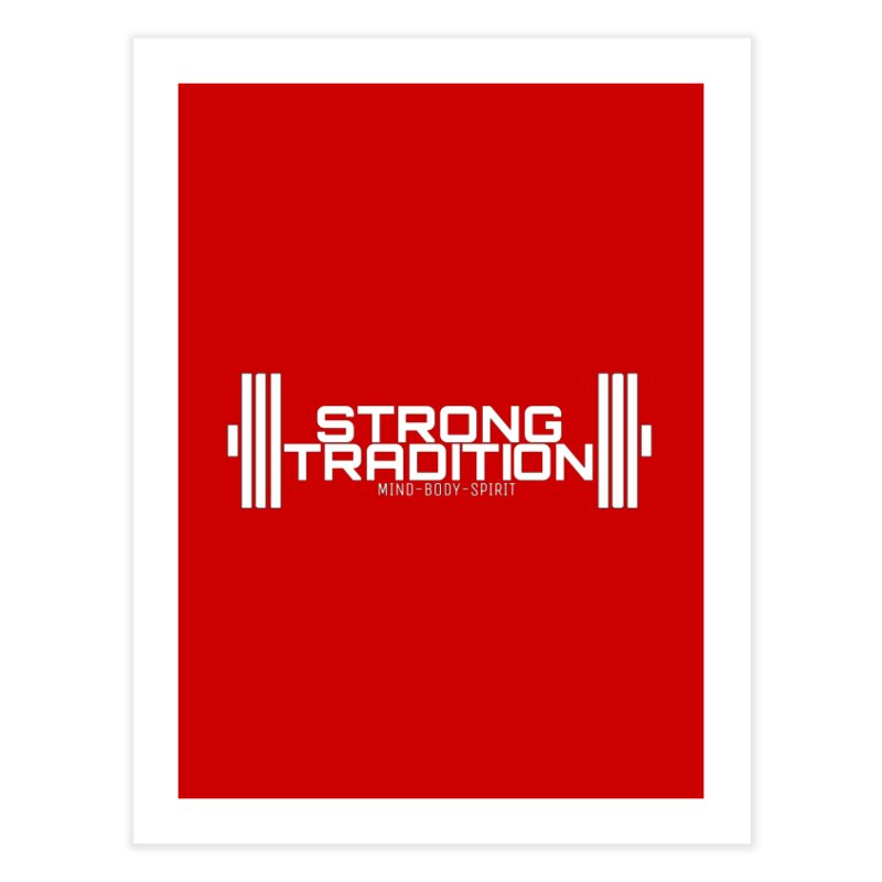 STRONG TRADITION  Home Fine Art Print by Online Store