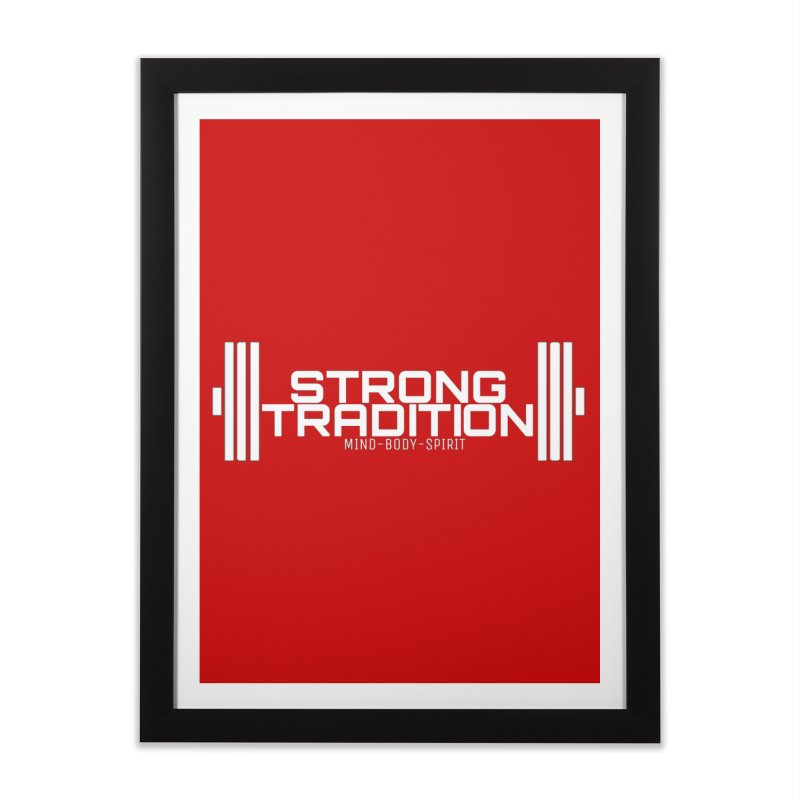 STRONG TRADITION  Home Framed Fine Art Print by Online Store